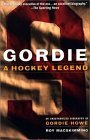 Gordie: A Hockey Legend: An Unauthorized Biography of Gordie Howe