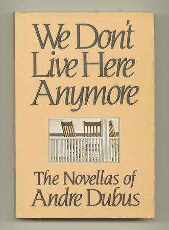 We Don't Live Here Anymore by Andre Dubus