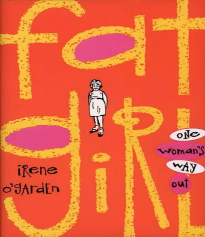Fat Girl: One Woman's Way Out