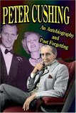 Peter Cushing An Autobiography and Past Forgetting