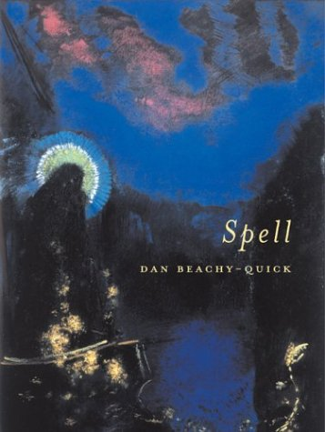 Spell by Dan Beachy-Quick