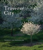 Traverse City: From Farmstead to Lakeshore