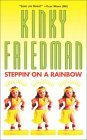 Steppin' on a Rainbow (Kinky Friedman, #14)