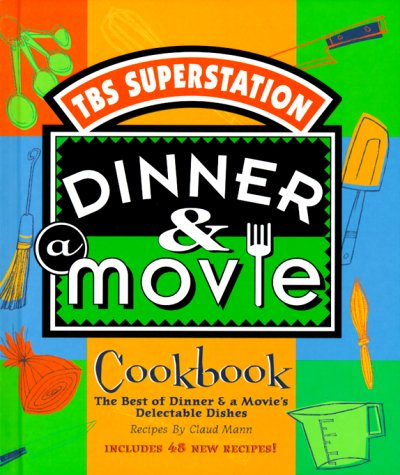 Dinner a Movie Cookbook: The Best of Dinner a Movie Delectable Dishes