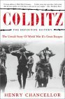 Colditz: The Definitive History: The Untold Story of World War II's Great Escapes