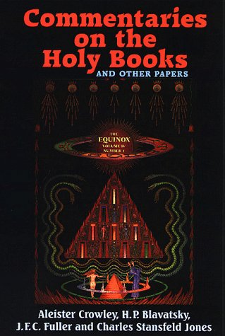 Commentaries on the Holy Books and Other Papers by Aleister Crowley