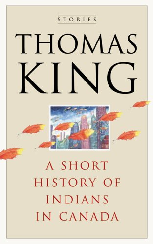 A Short History of Indians in Canada by Thomas King