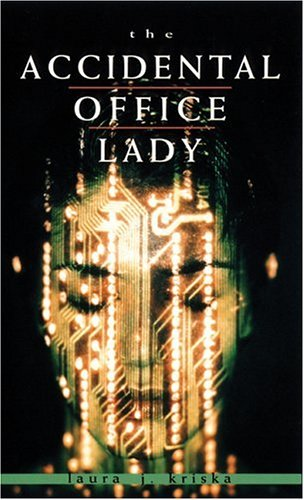 The Accidental Office Lady by Laura Kriska
