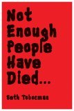 Not Enough People Have Died ...