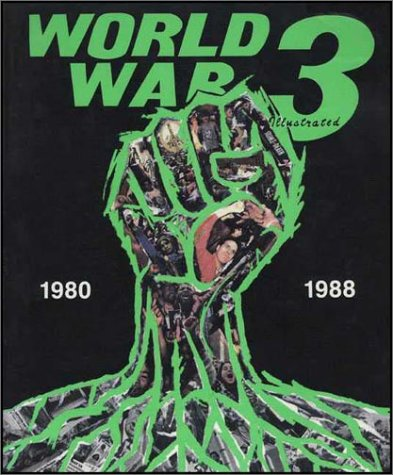 World War 3 Illustrated, 1980-1988 by Peter Kuper