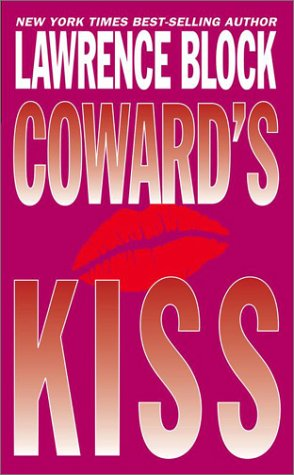 Coward's Kiss by Lawrence Block