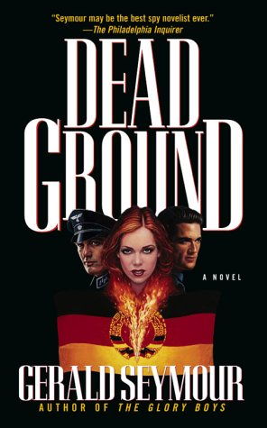 Dead Ground - Gerald Seymour