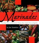 Marinades: Dry Rubs, Pastes and Marinades for Poultry, Meat, Seafood, Cheese and Vegetables