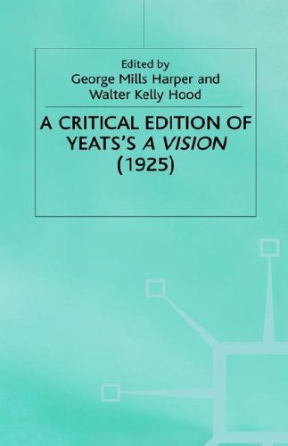 A Critical Edition of Yeats' A Vision by W.B. Yeats