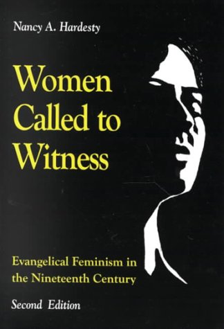 Women Called to Witness: Evangelical Feminism in the Nineteenth Century