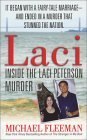 Laci: Inside the Laci Peterson Murder