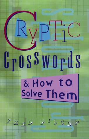 Cryptic Crosswords & How to Solve Them: Official American Mensa Puzzle Book