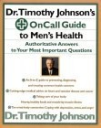 Dr. Timothy Johnson's on Call Guide to Men's Health: Authoritative Answers to Your Most Important Questions