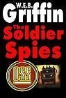The Soldier Spies by W.E.B. Griffin