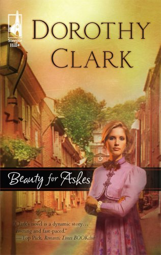 Beauty for Ashes by Dorothy Clark