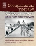 Occupational Therapy Without Borders - Volume 1: Learning from the Spirit of Survivors