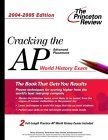 Cracking the AP World History Exam, 2004-2005 by Princeton Review