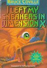 I Left My Sneakers in Dimension X by Bruce Coville