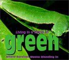Living in a World of Green: Where Survival Means Blending in
