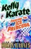 Kelly Karate Discovers the Ice Princess