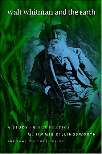 Walt Whitman and the Earth: A Study of Ecopoetics