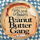 Wit and Wisdom from the Peanut Butter Gang: A Collection of Wise Words from Young Hearts