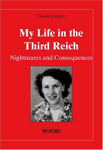 My Life in the Third Reich by Gisela Cooper