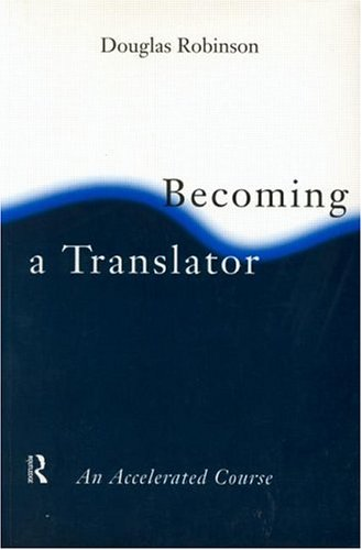 Becoming a Translator by Douglas Robinson