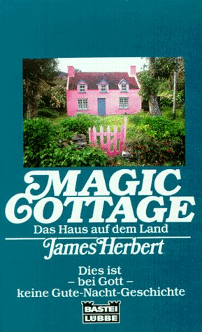 Magic Cottage, Das Haus auf dem Land by James Herbert