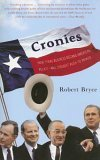 Cronies: Oil, The Bushes, and the Rise of Texas, America's Superstate