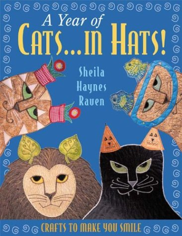 Download online A Year of Cats...in Hats!: Grafts to Make You Smile PDF by Sheila Haynes Rauen
