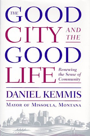 The Good City and the Good Life