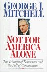 Not for America Alone: The Triumph of Democracy and the Fall of Communism