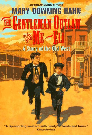The Gentleman Outlaw and Me--Eli by Mary Downing Hahn