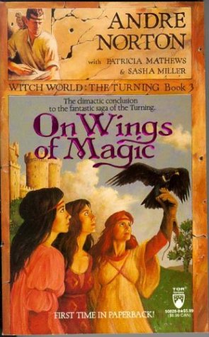 On Wings of Magic (Witch World Series 3: The Turning, #3)