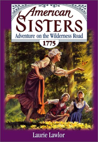 Adventure on the Wilderness Road, 1775 (American Sisters #3)