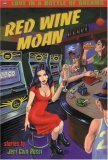Red Wine Moan: Stories