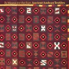 To Weave for the Sun: Ancient Andean Textiles in the Museum of Fine Arts, Boston