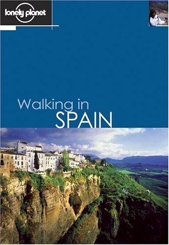 Download free Lonely Planet Walking in Spain (Lonely Planet Walking & Hiking & Trekking) MOBI