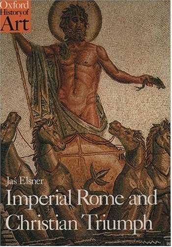 Imperial Rome and Christian Triumph by Jas Elsner