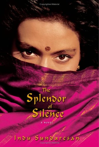 The Splendor of Silence by Indu Sundaresan