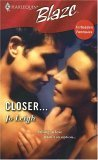 Closer... (Harlequin Blaze #265)