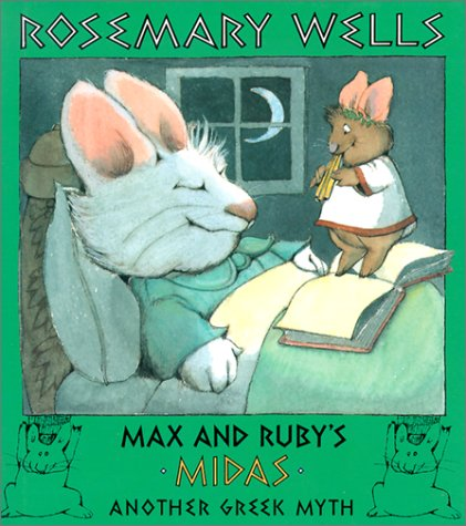 Max and Rubys Midas: Another Greek Myth Max and Ruby