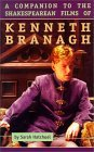 A Companion to the Shakespearean Films of Kenneth Branagh by Sarah Hatchuel
