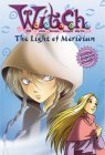 The Light of Meridian (W.I.T.C.H. Chapter Books, #7)
